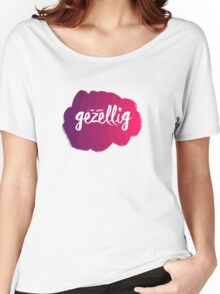 I am super gezellig Design, Dutch word. Women's Relaxed Fit T-Shirt
