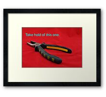 Take hold of this one Framed Print