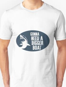 Gonna Need A Bigger Boat (JAWS) Unisex T-Shirt