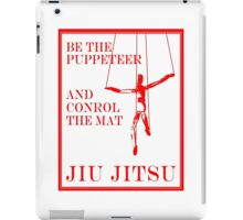 Be the Puppeteer and Control the Mat Jiu Jitsu Red iPad Case/Skin