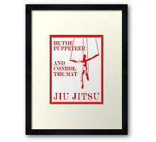 Be the Puppeteer and Control the Mat Jiu Jitsu Red Framed Print