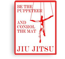 Be the Puppeteer and Control the Mat Jiu Jitsu Red Canvas Print