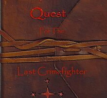 Cover for The Quest for the Last Crimefighter by Bradley S. Hartman