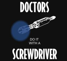 Doctors Do It With A Screwdriver (MkV) by Lexavian