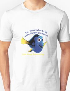 Dory: Just keep swimming... T-Shirt