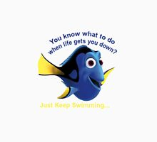 Dory: Just keep swimming... Unisex T-Shirt