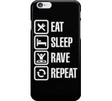 Eat Sleep Rave Repeat iPhone Case/Skin