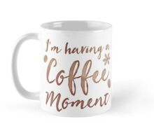I'm having a COFFEE moment with coffee beans Mug