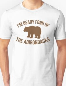 Hilarious 'I'm Beary Fond of the Adirondacks' T-Shirt T-Shirt