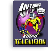Internet Killed Television.  Canvas Print