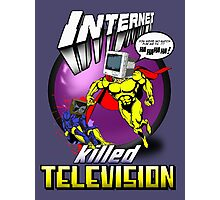 Internet Killed Television.  Photographic Print