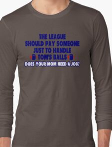 How To Handle Tom's Balls Long Sleeve T-Shirt