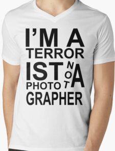 I'm a terrorist not a photographer! Mens V-Neck T-Shirt