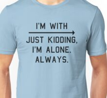 Alone. Always. Unisex T-Shirt