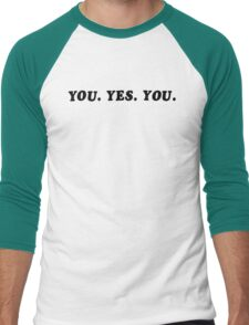 YOU. YES. YOU. T-Shirt