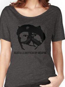 Hasta La Buttercup Siempre Women's Relaxed Fit T-Shirt