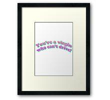 As If! Framed Print