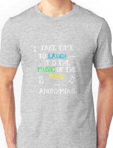 Laughter is music Unisex T-Shirt