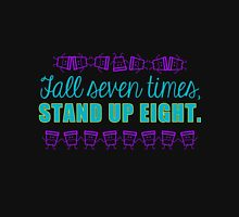 Fall seven times, stand eight Unisex T-Shirt