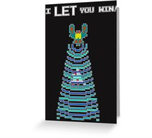 Galaga: I LET You Win! Greeting Card