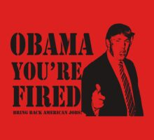 Donald Trump For President 2012 Obama you're Fired by personalized
