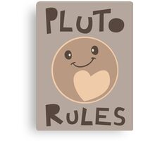 Excuse Me While I Science - Pluto Rules! Canvas Print
