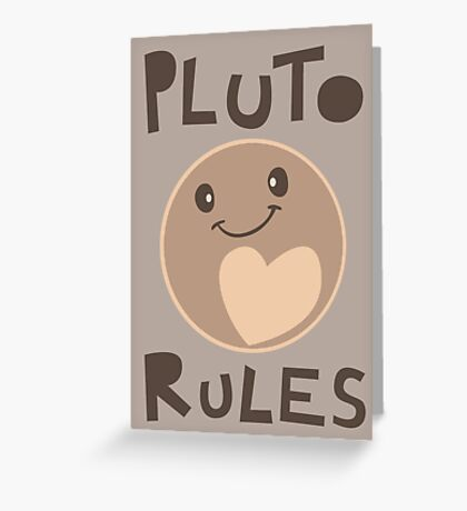 Excuse Me While I Science - Pluto Rules! Greeting Card