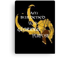 I am burdened with glorious purpose Canvas Print