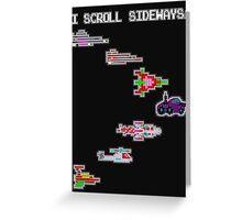 I Scroll Sideways! Greeting Card