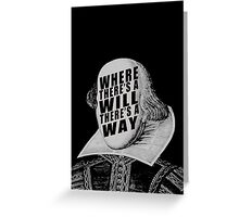 """Where There's A Will There's A Way"" Greeting Card"
