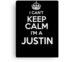 Surname or last name Justin? I can't keep calm, I'm a Justin! Canvas Print