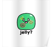 Jelly? - Gelatinous Cube Poster