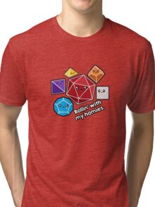 Polyhedral Pals - Rollin With My Homies - D20 Gaming Dice Tri-blend T-Shirt