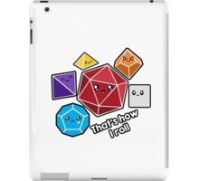Polyhedral Pals - How I Roll - D20 Gaming Dice iPad Case/Skin