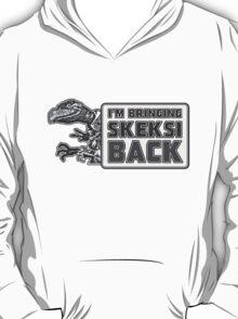Bringing Skeksi Back T-Shirt