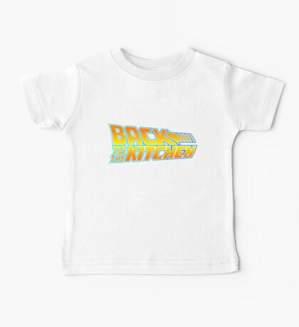 Back to the Kitchen Baby Tee