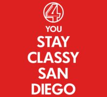 You Stay Classy, San Diego by BiggStankDogg
