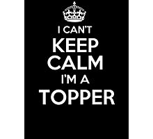 Surname or last name Topper? I can't keep calm, I'm a Topper! Photographic Print