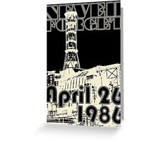 NEVER FORGET April 26, 1986 Greeting Card