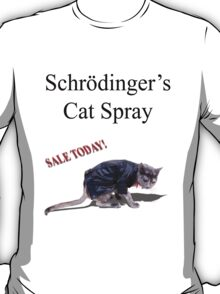 Schrodinger's Cat Spray T-Shirt