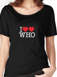 I ♥♥ WHO (dark) Women's Relaxed Fit T-Shirt