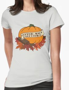 Pumpkin Spice Everything Womens Fitted T-Shirt