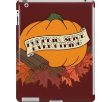 Pumpkin Spice Everything iPad Case/Skin