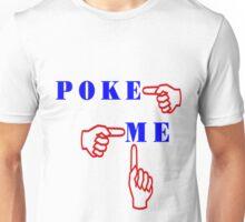 POKE ME Unisex T-Shirt