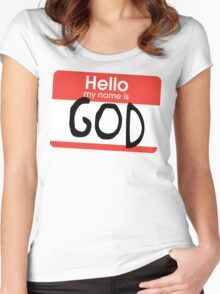 Hello, my name is God Women's Fitted Scoop T-Shirt