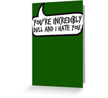 Incredibly Dull Greeting Card
