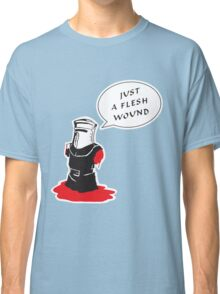 Just a flesh wound  Classic T-Shirt