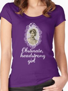 Obstinate, headstrong girl Women's Fitted Scoop T-Shirt