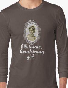 Obstinate, headstrong girl Long Sleeve T-Shirt