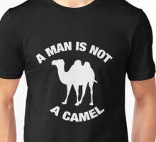 A Man Is Not A Camel Unisex T-Shirt
